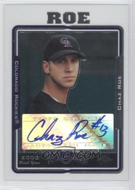 2005 Topps Chrome Update & Highlights #UH237 - Chaz Roe