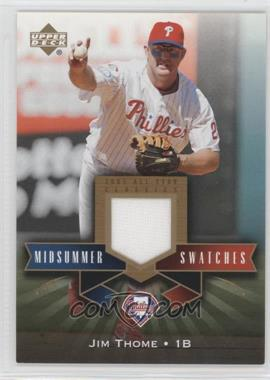 2005 Upper Deck All-Star Classics Midsummer Swatches #MS-JT - Jim Thome