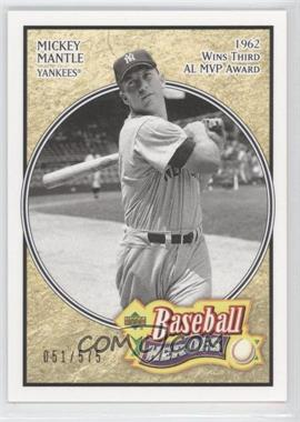 2005 Upper Deck Baseball Heroes #163 - Mickey Mantle /575