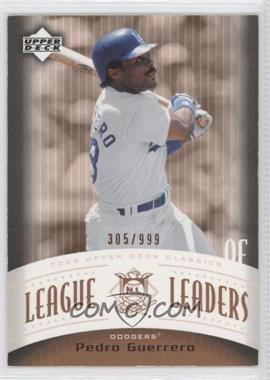 2005 Upper Deck Classics - League Leaders #LL-PG - Pedro Guerrero /999
