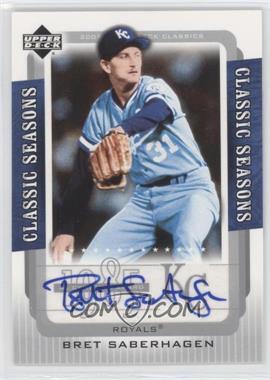 2005 Upper Deck Classics Classic Seasons Autographs [Autographed] #CS-BS - Bret Saberhagen