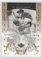 Eddie Mathews /25