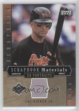 2005 Upper Deck Portraits Scrapbook Materials #SM-CR - Cal Ripken Jr.
