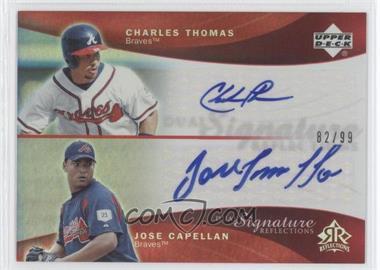 2005 Upper Deck Reflections Dual Signature Reflections Red #CTJC - Charles Thomas, Jose Capellan /99