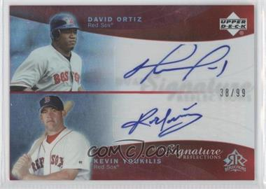 2005 Upper Deck Reflections Dual Signature Reflections Red #DOKY - David Ortiz, Kevin Youkilis /99