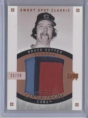 2005 Upper Deck Sweet Spot Classic Classic Patch #CP-BS - Bruce Sutter /50