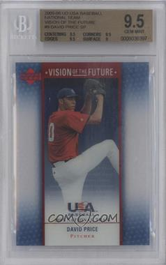2005 Upper Deck USA Baseball - Vision of the Future - National Team #A-9 - David Price [BGS 9.5]
