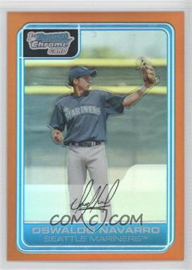 2006 Bowman Chrome - Prospects - Orange Refractor #BC60 - Oswaldo Navarro /25