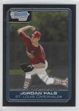 2006 Bowman Chrome Prospects #BC150 - Jordan Pals