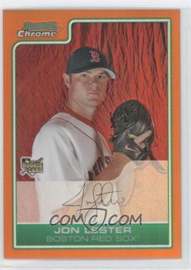 2006 Bowman Draft Picks & Prospects Chrome Orange Refractor #BDP22 - Jon Lester /25