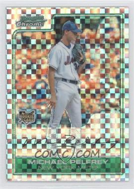 2006 Bowman Draft Picks & Prospects Chrome X-Fractor #BDP45 - Mike Pelfrey /299