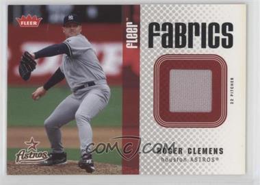 2006 Fleer - Fabrics #FF-RC - Roger Clemens