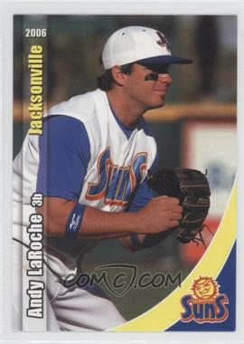 2006 Grandstand Jacksonville Suns #N/A - Andy LaRoche