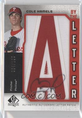 2006 SP Authentic - By the Letter Autographs #BL-CO - Cole Hamels /120