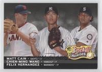 Chien-Ming Wang, Felix Hernandez, Matt Cain