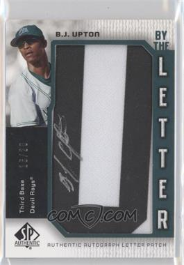 2006 SP Authentic By the Letter Autographs #BL-BU - B.J. Upton /20