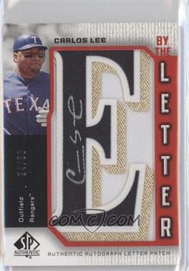 2006 SP Authentic By the Letter Autographs #BL-LE - Carlos Lee /50
