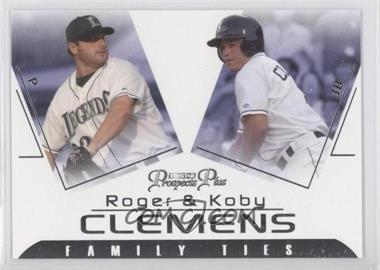 2006 TRISTAR Prospects Plus [???] #FT-1 - Koby Clemens, Roger Clemens