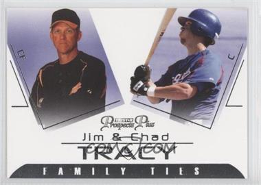2006 TRISTAR Prospects Plus [???] #FT-2 - Jim Tracy, Chad Tracy