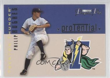2006 TRISTAR Prospects Plus [???] #P-1 - Phil Hughes