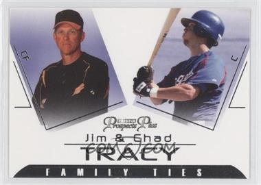 2006 TRISTAR Prospects Plus Family Ties #FT-2 - Jim Tracy, Chad Tracy