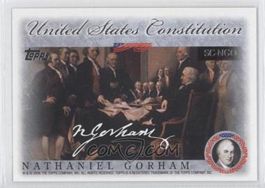 2006 Topps - United States Constitution Signers #SC-NGO - Nathaniel Gorman