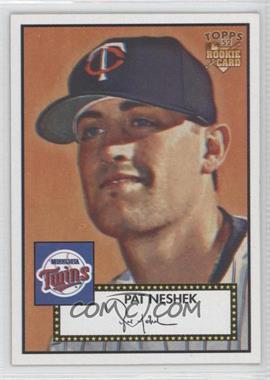2006 Topps '52 - [Base] #7 - Pat Neshek