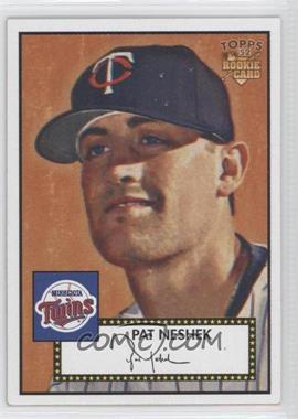 2006 Topps '52 [???] #7 - Pat Neshek