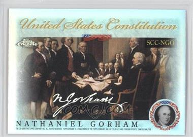 2006 Topps Chrome - Signers of the United States Constitution - Refractor #SCC-NGO - Nathaniel Gorham