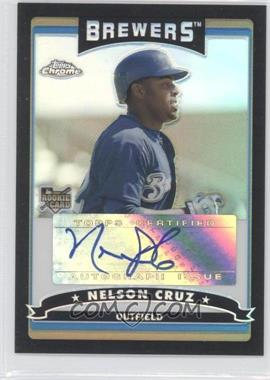 2006 Topps Chrome Black Refractor #346 - Nelson Cruz /200