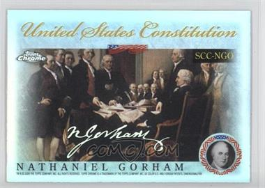 2006 Topps Chrome Signers of the United States Constitution Refractor #SCC-NGO - Nathaniel Gorham