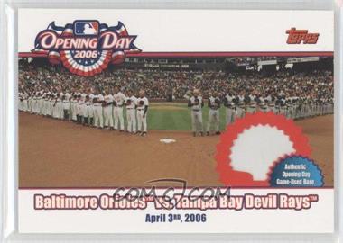 2006 Topps Opening Day - 2006 - Relics [Memorabilia] #ODR-OD - Baltimore Orioles vs. Tampa Bay Devil Rays