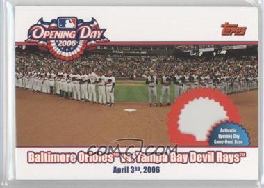 2006 Topps Opening Day 2006 Relics [Memorabilia] #ODR-OD - Baltimore Orioles vs. Tampa Bay Devil Rays