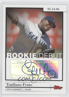 2006 Topps Updates & Highlights Rookie Debut Autographs #DA-EF - Emiliano Fruto
