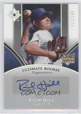 2006 Ultimate Collection #152 - Rich Hill /100