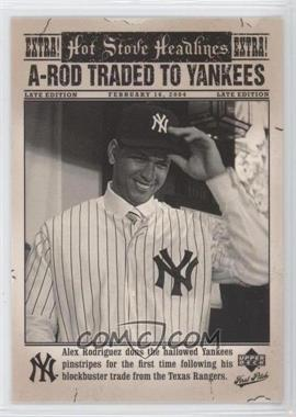2006 Upper Deck First Pitch - Hot Stove Headlines #HS-1 - Alex Rodriguez