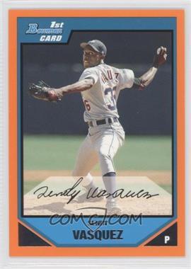 2007 Bowman - Prospects - Orange #BP105 - Sendy Vasquez /250