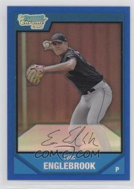 2007 Bowman Chrome - Prospects - Blue Refractor #BC104 - Evan Englebrook /150