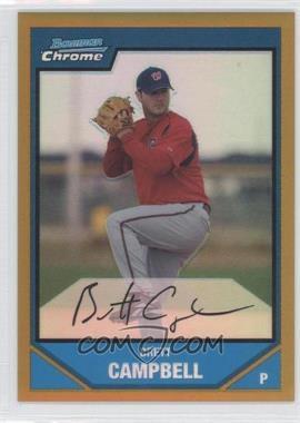 2007 Bowman Chrome - Prospects - Gold Refractor #BC208 - Brett Campbell /50