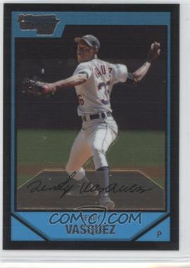 2007 Bowman Chrome - Prospects #BC105 - Sendy Vasquez