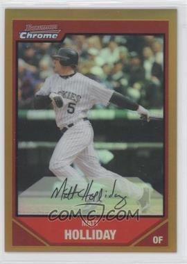 2007 Bowman Chrome Gold Refractor #189 - Matt Holliday /50