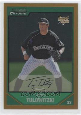 2007 Bowman Chrome Gold Refractor #216 - Troy Tulowitzki /50