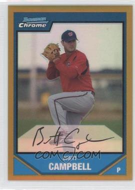 2007 Bowman Chrome Prospects Gold Refractor #BC208 - Brett Campbell /50