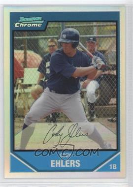 2007 Bowman Chrome Prospects Refractor #BC158 - Cody Ehlers /500