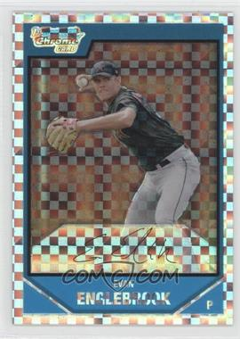 2007 Bowman Chrome Prospects X-Fractor #BC104 - Evan Englebrook /275