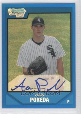 2007 Bowman Draft Picks & Prospects Chrome Draft Picks Blue Refractor #BDPP123 - Aaron Poreda /150