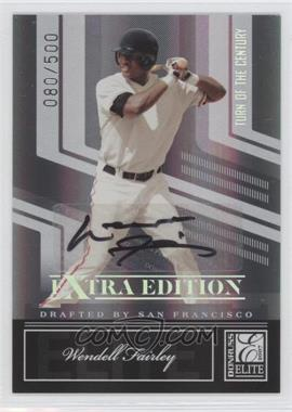 2007 Donruss Elite Extra Edition Turn of the Century Autographs #52 - Wendell Fairley /500