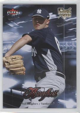 2007 Fleer Ultra Retail #214 - Phil Hughes
