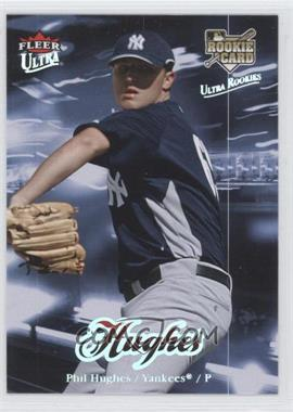 2007 Fleer Ultra #214 - Phil Hughes