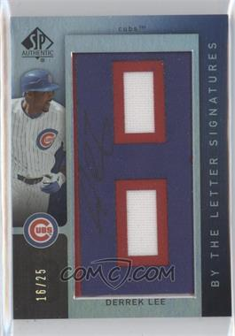 2007 SP Authentic By the Letter Signatures #BL-58 - Derrek Lee /25